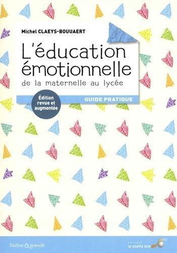 L'EDUCATION EMOTIONNELLE DE LA MATERNELLE AU LYCEE
