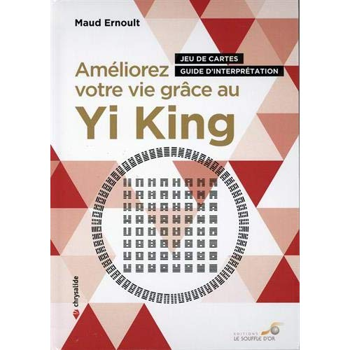 AMELIORER VOTRE VIE GRACE AU YI-KING