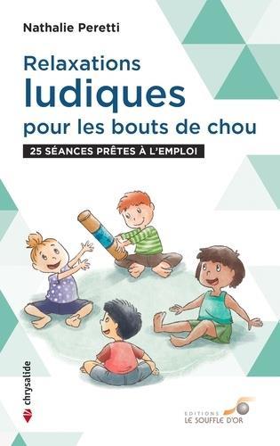 RELAXATIONS LUDIQUES POUR LES BOUTS DE CHOU