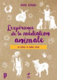 L'EXPERIENCE DE LA MEDIATION ANIMALE - AU SERVICE DU TRAVAIL SOCIAL
