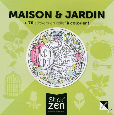 MAISON ET JARDIN + 70 STICKERS EN RELIEF A COLORIER !