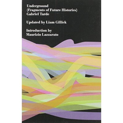 UNDERGROUND (FRAGMENTS OF FUTURE HISTORIES)
