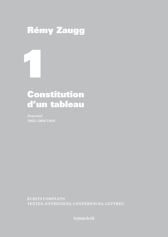 ECRITS COMPLETS - VOLUME 1 - CONSTITUTION D'UN TABLEAU - JOURNAL - 1963-1968/1988