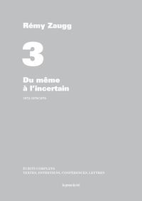 ECRITS COMPLETS - VOLUME 3 - DU MEME A L'INCERTAIN - 1972-1976/1978