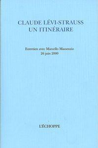 CLAUDE LEVI-STRAUSS UN ITINERAIRE