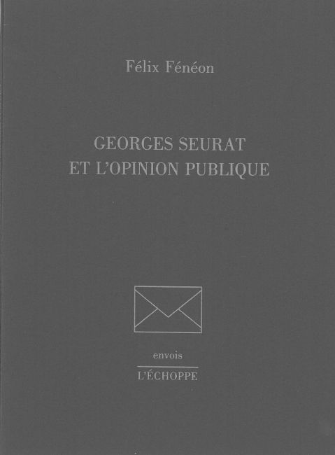 GEORGES SEURAT ET L'OPINION PUBLIQUE