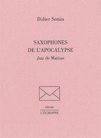 SAXOPHONES DE L'APOCALYPSE - JAZZ DE MATISSE