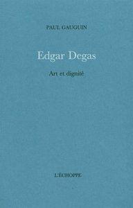 EDGAR DEGAS - ART ET DIGNITE