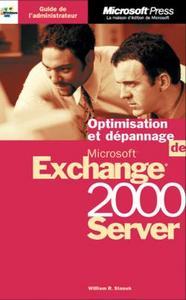 GUIDE DE L'ADMINISTRATEUR ADMINISTRATION ET OPTIMISATION DE MICROSOFT EXCHANGE 2000 SERVER