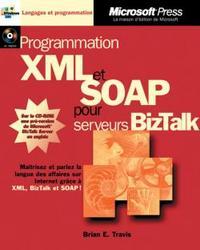 PROGRAMMATION XML ET SOAP POUR SERVEUR BIZTALK (+CD-ROM) - LIVRE+CD-ROM
