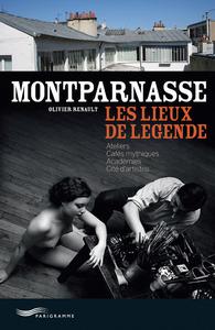 MONTPARNASSE - LES LIEUX DE LEGENDE