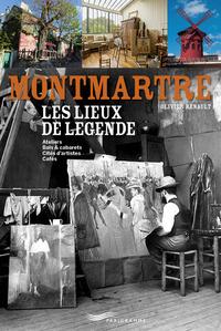 MONTMARTRE - LES LIEUX DE LEGENDE
