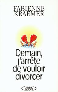 DEMAIN, J'ARRETE DE VOULOIR DIVORCER