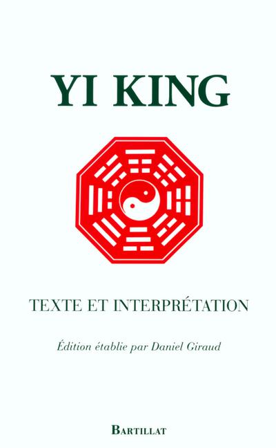 YI KING TEXTE ET INTERPRETATION