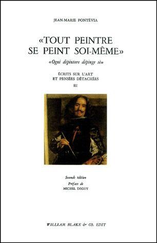 """""""TOUT PEINTRE SE PEINT SOI-MEME"""" - ECRITS SUR L'ART ET PENSEES DETACHEES III"""