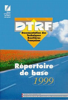 REPERTOIRE DE BASE 1999 (DTRF:DOCUMENTATION DES TECHNIQUES ROUTIERES FRANCAISES CD ROM)