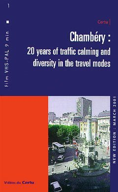 CHAMBERY : 20 YEARS OF TRAFFIC CALMING AND DIVERSITY IN THE TRAVEL MODES (VIDEO K7, VHS PAL, 9 MIN)