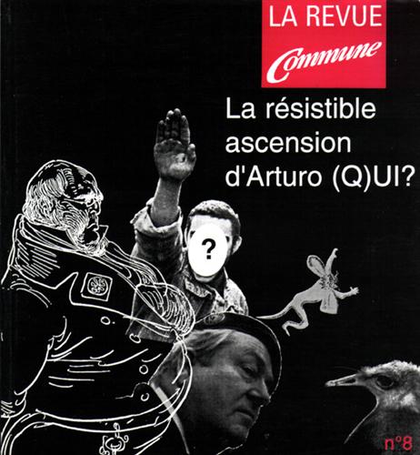 LA RESISTIBLE ASCENSION D'ARTURO (Q)UI ?