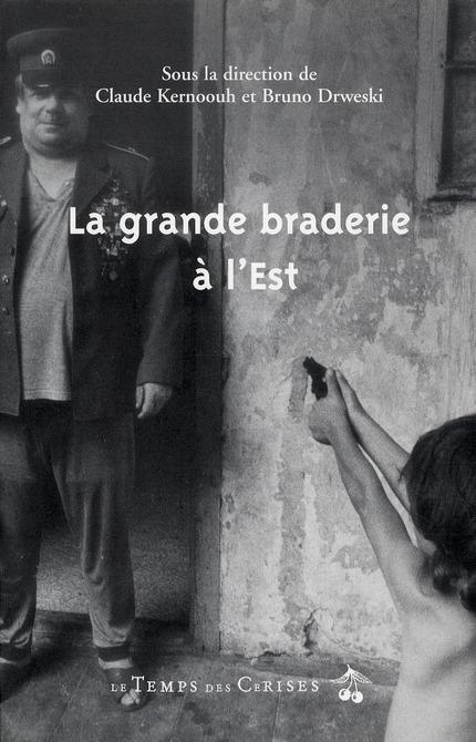 LA GRANDE BRADERIE A L'EST