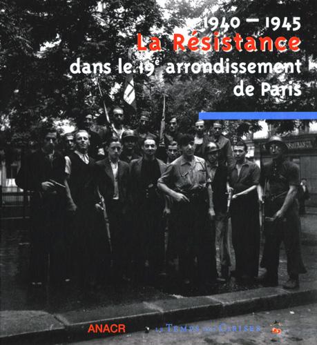 LA RESISTANCE DANS LE 19E ARRONDISSEMENT