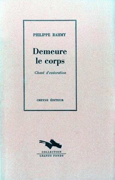 DEMEURE LE CORPS - CHANT D'EXECRATION
