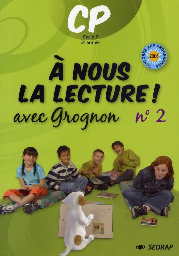 LE FICHIER DE L'ELEVE 2 -  A NOUS LA LECTURE - CP NOUVELLE VERSION 2007