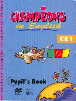CHAMPIONS IN ENGLISH CE1 PUPIL'S BOOK (CAMEROUN/PANAF)