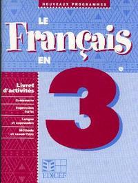 LE FRANCAIS EN 3E / LIVRET D'ACTIVITES