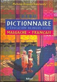 D.E.B.U. - DICTIONNAIRE D'EDUCATION BILINGUE USUEL MALGACHE-FRANCAIS