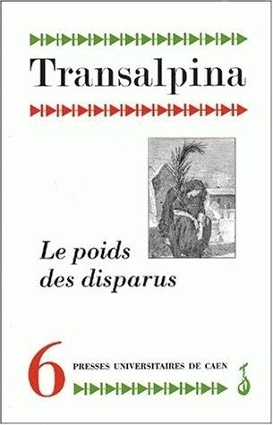 TRANSALPINA, N  6 . LE POIDS DES DISPARUS