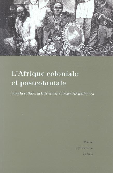 L  AFRIQUE COLONIALE ET POSTCOLONIALE DANS LA CULTURE, LA LITTERATURE  ET LA SOCIETE ITALIENNES : R