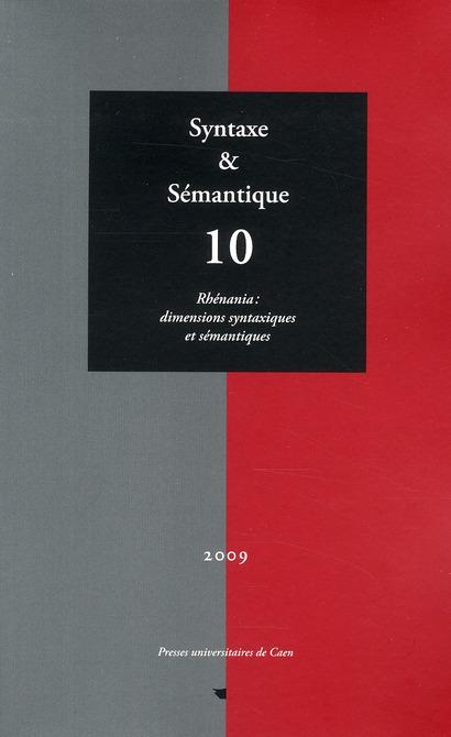 SYNTAXE ET SEMANTIQUE, N 10/2009 . RHENANIA : DIMENSIONS SYNTAXIQUES  ET SEMANTIQUES