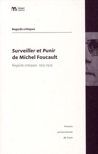 SURVEILLER ET PUNIR DE MICHEL FOUCAULT. REGARDS CRITIQUES 1975-1979