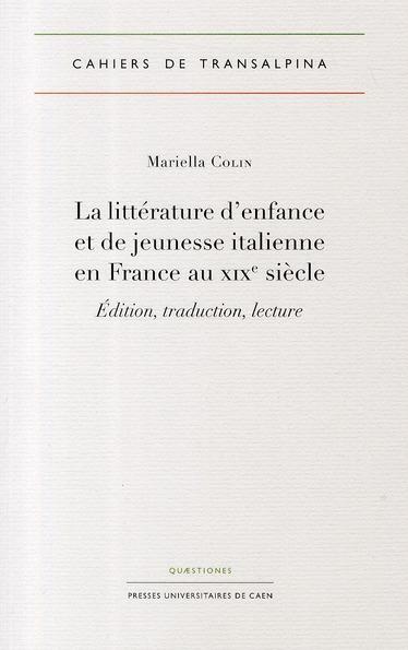LA LITTERATURE D'ENFANCE ET DE JEUNESSE ITALIENNE EN FRANCE AU XIX<SU P>E</SUP> SIECLE. EDITION, TRA