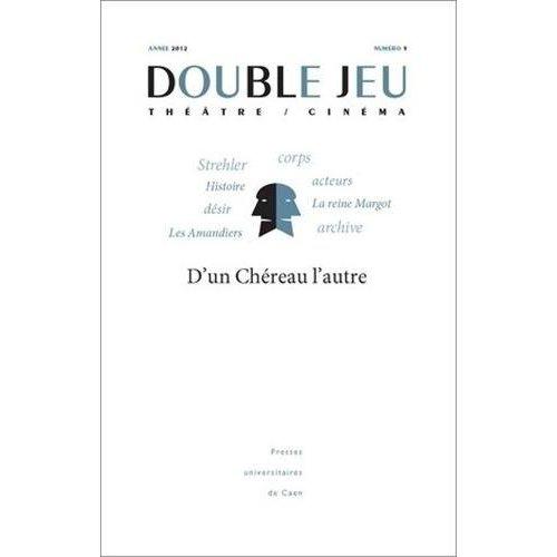 DOUBLE JEU, N 9/2012. D'UN CHEREAU L'AUTRE