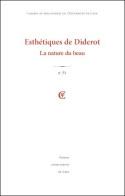 CAHIERS DE PHILOSOPHIE DE L'UNIVERSITE DE CAEN, N 51 / 2014. ESTHETIQ UES DE DIDEROT. LA NATURE DU B