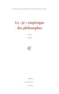 CAHIERS DE PHILOSOPHIE DE L'UNIVERSITE DE CAEN, N 52/2015. LE  JE  EMPIRIQUE DES PHILOSOPHES