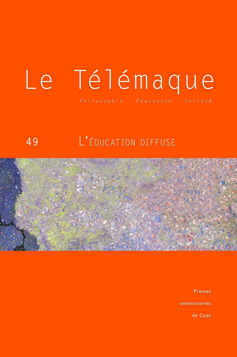 LE TELEMAQUE, N  49/2016. L'EDUCATION DIFFUSE