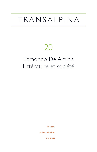 TRANSALPINA, N  20/2017. EDMONDO DE AMICIS : LITTERATURE ET SOCIETE