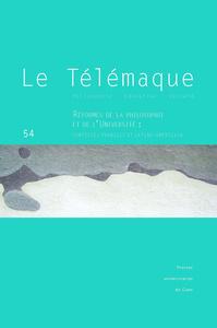 LE TELEMAQUE, N  54/2018. REFORMES DE LA PHILOSOPHIE ET DE L'UNIVERSI