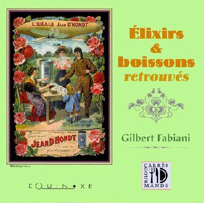 ELIXIRS ET BOISSONS RETROUVES