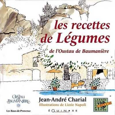RECETTES DE LEGUMES DE L'OUSTAU DE BAUMANIERE (LES)