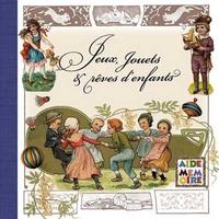 JEUX JOUETS ET REVES D'ENFANTS