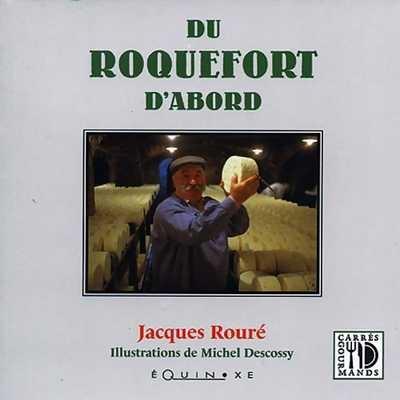 DU ROQUEFORT D'ABORD