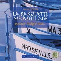BARQUETTE MARSEILLAISE (LA)