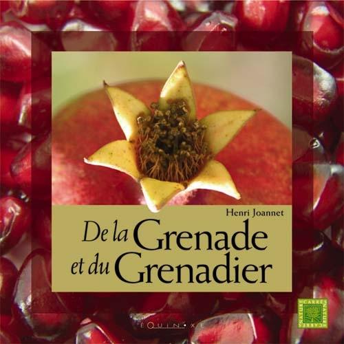 DE LA GRENADE ET DU GRENADIER