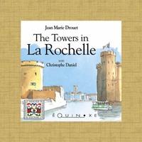 (ANGLAIS) LES TOURS DE LA ROCHELLE