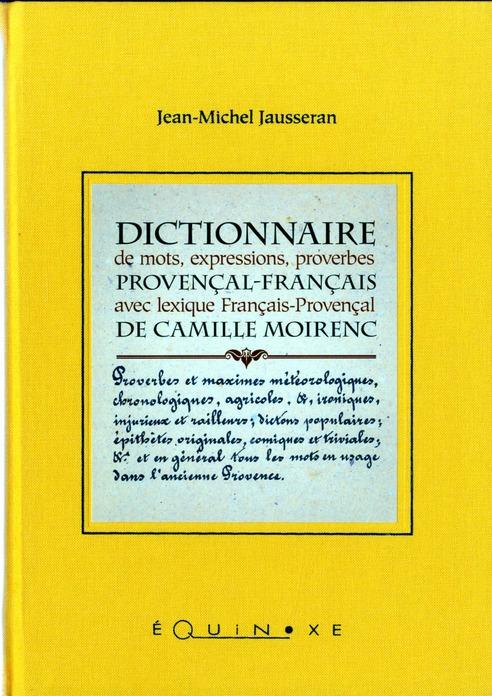 DICTIONNAIRE DE MOTS, EXPRESSIONS, PROVERBES: PROVENCAL-FRANCAIS