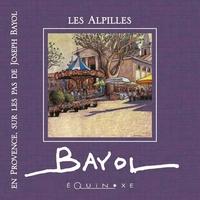ALPILLES EN PROVENCE SUR LES PAS DE JOSEPH BAYOL (LES)