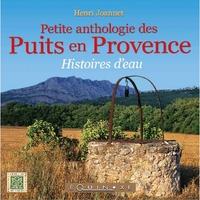 PETITE ANTHOLOGIE DES PUITS EN PROVENCE HISTOIRE D EAU